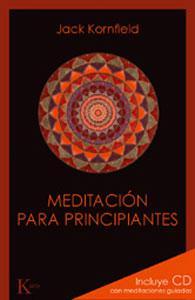 MEDITACION PARA PRINCIPIANTES (Incluye CD con meditaciones guiadas): Jack Kornfield