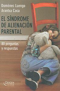 EL SINDROME DE ALIENACION PARENTAL: 80 preguntas y respuestas: Arantxa Coca Vila, Domènec Luengo ...