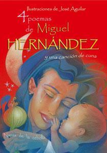 4 POEMAS DE MIGUEL HERNANDEZ Y UNA CANCION DE CUNA: Miguel Hernández