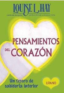 PENSAMIENTOS DEL CORAZON: un tesoro de sabiduría interior: Louise L. Hay
