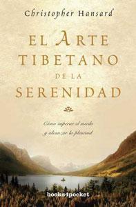 EL ARTE TIBETANO DE LA SERENIDAD: Cómo superar el miedo y alcanzar la plenitud: Christopher ...