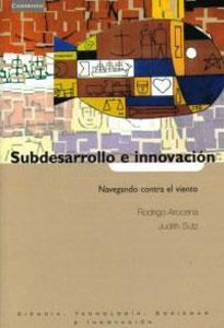 SUBDESARROLLO E INNOVACIÓN: Arocena, Rodrigo;Sutz, Judith