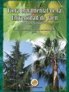 FLORA ORNAMENTAL DE LA UNIVERSIDAD DE JAÉN. CAMPUS DE LAS LAGUNILLAS: VV.AA.