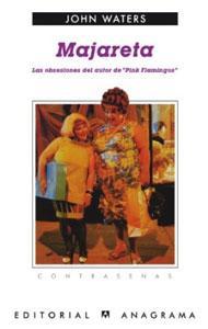 """MAJARETA: Las obsesiones del autor de """"Pink Flamingos"""": John Waters"""