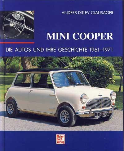 Mini Cooper. Die Autos und ihre Geschichte 1961-71. - Clausager, Anders Ditlev
