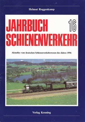 Jahrbuch Schienenverkehr. 16. Aktuelles vom deutschen Schienenverkehrswesen des Jahres 1996.