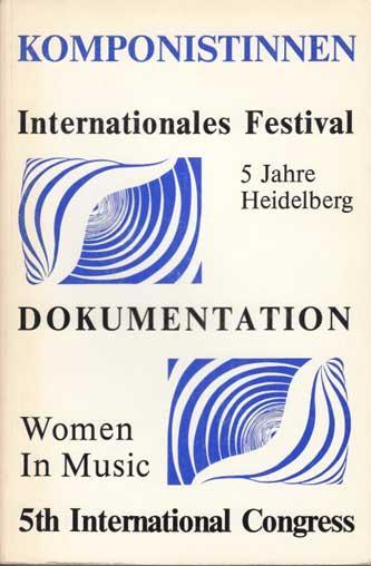Komponistinnen gestern - heute : Festival international, Heidelberg 85 - 89.