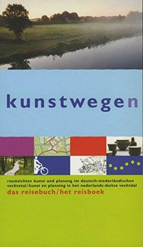 kunstwegen - das Reisebuch / het reisboek. - Köttering, Martin und Roland Nachtigäller
