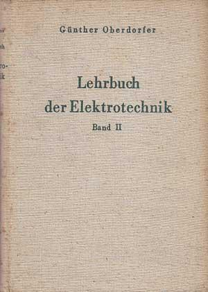 Lehrbuch der Elektrotechnik. II.Band: Rechenverfahren und allgemeine: Oberdorfer, Günther: