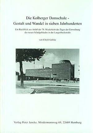 Die Kolberger Domschule. Gestalt und Wandel in: Gehrke, Ulrich: