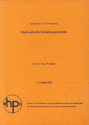 Hydraulische Schaltungstechnik, Umdruck zur Vorlesung.: Backe, Wolfgang: