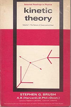 Kinetic Theory. Volume 1. The Nature of Gases and of Heat.