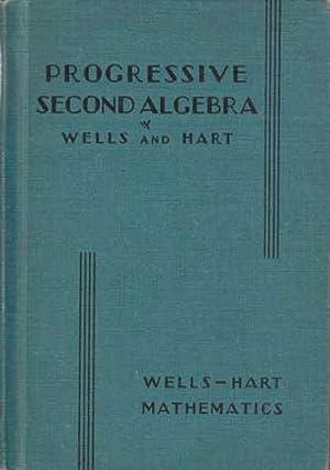 Progressive Second Algebra.: Wells, W. und