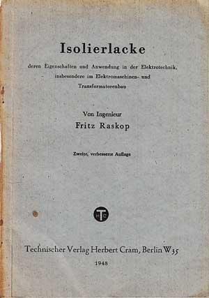 Isolierlacke, deren Eigenschaften und Anwendung in der: Raskop, Fritz:
