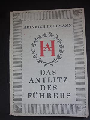 Anlitz des Fuhrers,The faces of the Adolf: Heinrich Hoffmann
