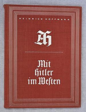 Mit Hitler im Westen,With Hitler in the: Heinrich Hoffmann