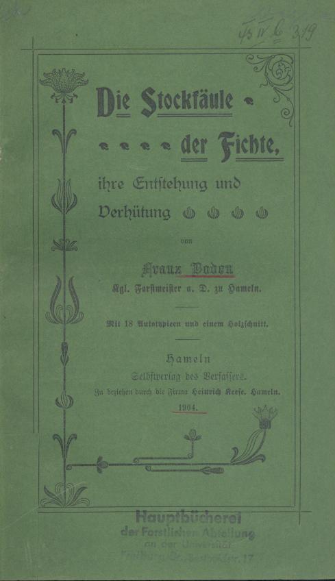 Die Stockfäule der Fichte, ihre Entstehung und: Boden, Franz