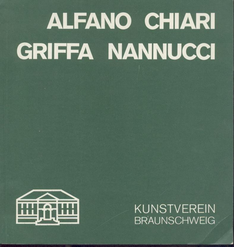 Alfano. Chiari. Griffa. Nannucci. Ausstellungskatalog.: Alfano, Carlo, Giuseppe