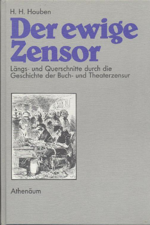 Der ewige Zensor. Längs- und Querschnitte durch: Houben, H. H.
