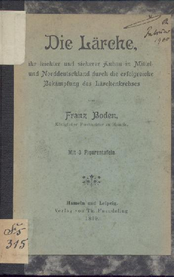 Die Lärche, ihr leichter und sicherer Anbau: Boden, Franz