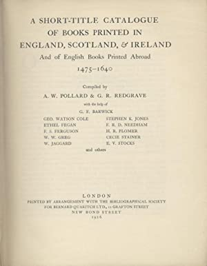 A Short-Title Catalogue of Books Printed in England, Scotland & Ireland and of English Books Prin...