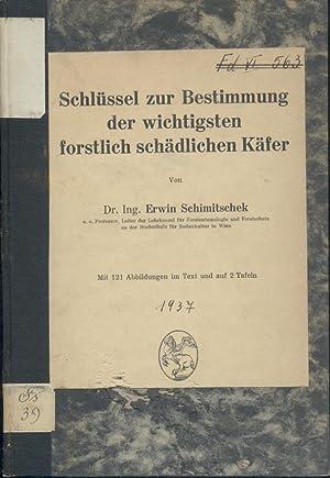 Schlüssel zur Bestimmung der wichtigsten forstlich schädlichen: Schimitschek, Erwin