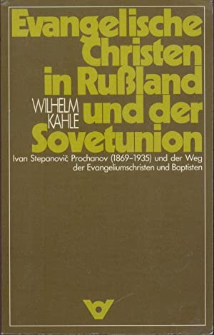 Evangelische Christen in Rußland und der Sovetunion (Sowjetunion). Ivan Stepanovic Prochanov (186...