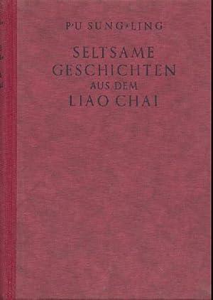 Seltsame Geschichten aus dem Liao Chai. Frei übertragen aus dem Urtext v. Erich Schmitt.: P'u ...