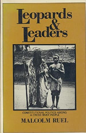 Leopards & Leaders. Constitutional politics among a: Ruel, Malcolm