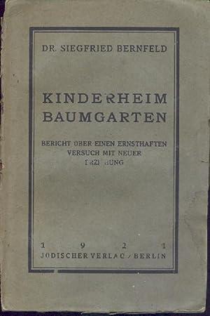 Kinderheim Baumgarten. Bericht über einen ernsthaften Versuch: Bernfeld, Siegfried