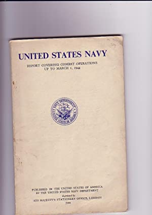 United States Navy. Report Covering Combat Operations: King Ernest J.