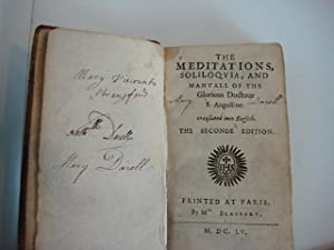 THE MEDITATIONS, SOLILOQUIA, AND MANUALL OF THE GLORIOUS DOCTOR. Translated into English. The ...