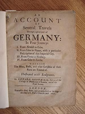 AN ACCOUNT OF SEVERAL TRAVELS THROUGH A GREAT PART OF GERMANY: In Four Journeys. I. From Norwich to...