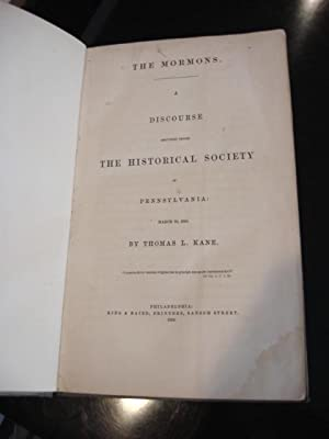 THE MORMONS. A Discourse Delivered Before the Historical Society of Pennsylvania: March 26, 1856.: ...
