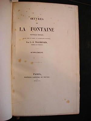 OEUVRES DE LA FONTAINE. NOUVELLE EDITION. ACCOMPAGNEE DE NOTES, PAR C.- A. WALCKENAER. SUPPLEMENT.:...