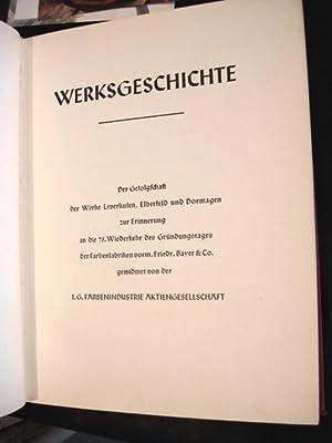 WERKSGESCHICHTE [1863-1938]. Der Gefolgschaft der Werke Leverkufen, Elberfeld und Dormagen zur ...