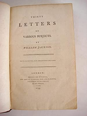 THIRTY LETTERS ON VARIOUS SUBJECTS. The Third Edition, with Considerable Additions.: Jackson, ...