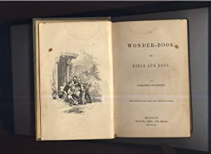 A WONDER-BOOK FOR GIRLS AND BOYS. With Engravings by Baker from Designs by Billings.: Hawthorne, ...