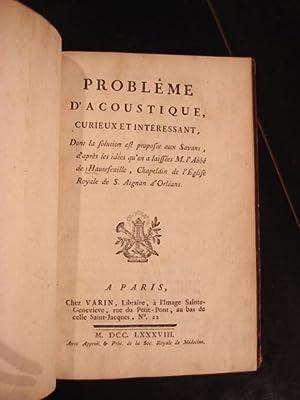PROBLEME D'ACOUSTIQUE, Curieux et Interessant Dont la Solution Est Proposee aux Savans. [Pour ...