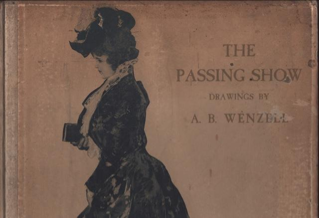 Passing Show, Drawings by A. B. Wenzell, The. Wenzell, Albert Beck 1864-1917. Softcover