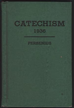 CATECHISM Based On theBible and Luther's Small: Persenius, J. M.