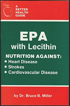 EPA with Lecithin. Nutrition against: Heart Disease, Strokes, Cardiovascular Disease. A Better He...