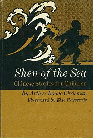 SHEN OF THE SEA: Chinese Stories for: Chrisman, Arthur Bowman