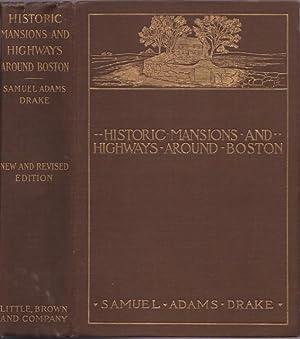 Historic Mansions and Highways Around Boston being: Drake, Samuel Adams.