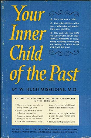 YOUR INNER CHILD OF THE PAST.: Missildine, W. Hugh,