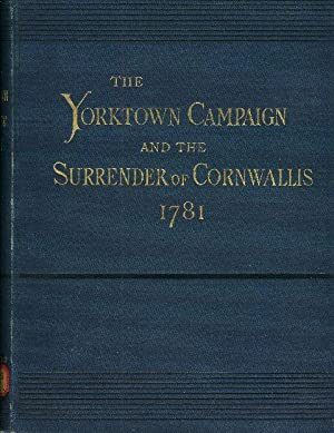 YORKTOWN CAMPAIGN AND THE SURRENDER OF CORNWALLIS, 1781, The.