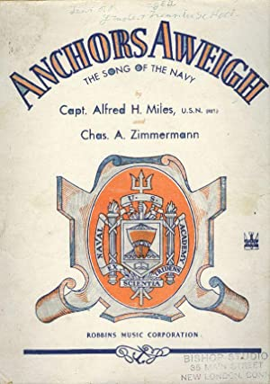 ANCHORS AWEIGH, The Song of the Navy.