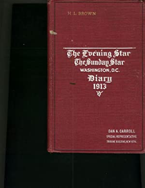 Evening Star, The Sunday Star, Washington, D.C. Diary 1913, The.