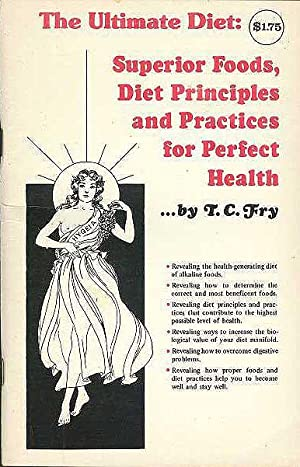 Ultimate Diet: Superior Foods, Diet Principles and Practices for Perfect Health, The.