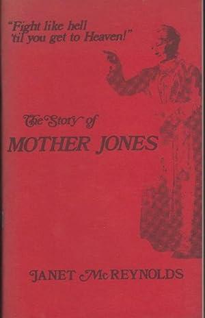 STORY OF MOTHER JONES, The.: McReynolds, Janet [Ballew]